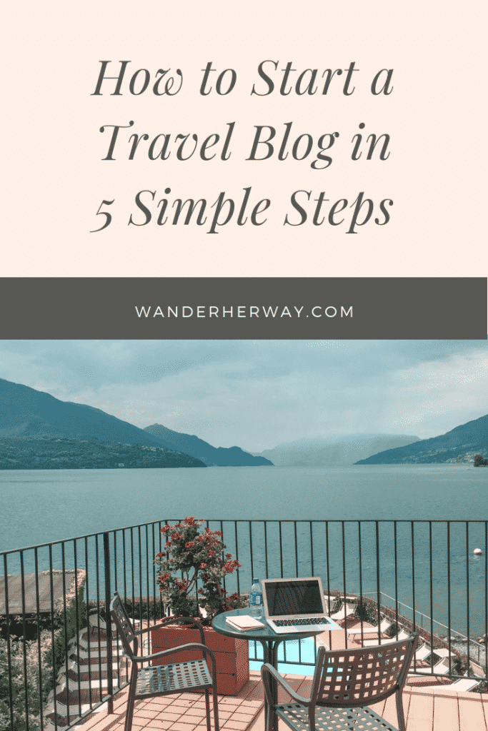 How to Start a Travel Blog in Under an Hour in 5 Simple Steps