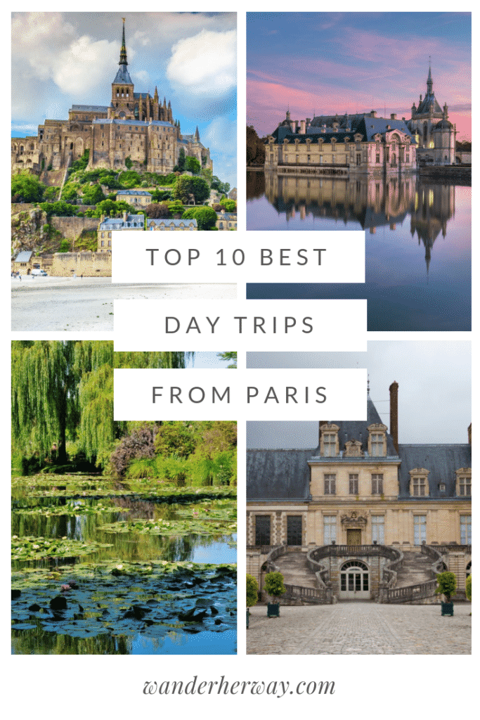 Top 10 Best Day Trips from Paris