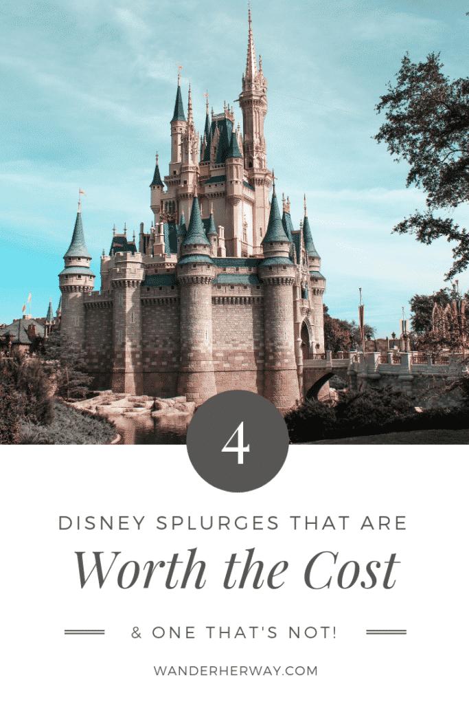 4 Disney Splurges That Are Worth It